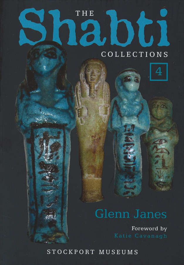 The Shabti Collections Volume 4 – Stockport Museums