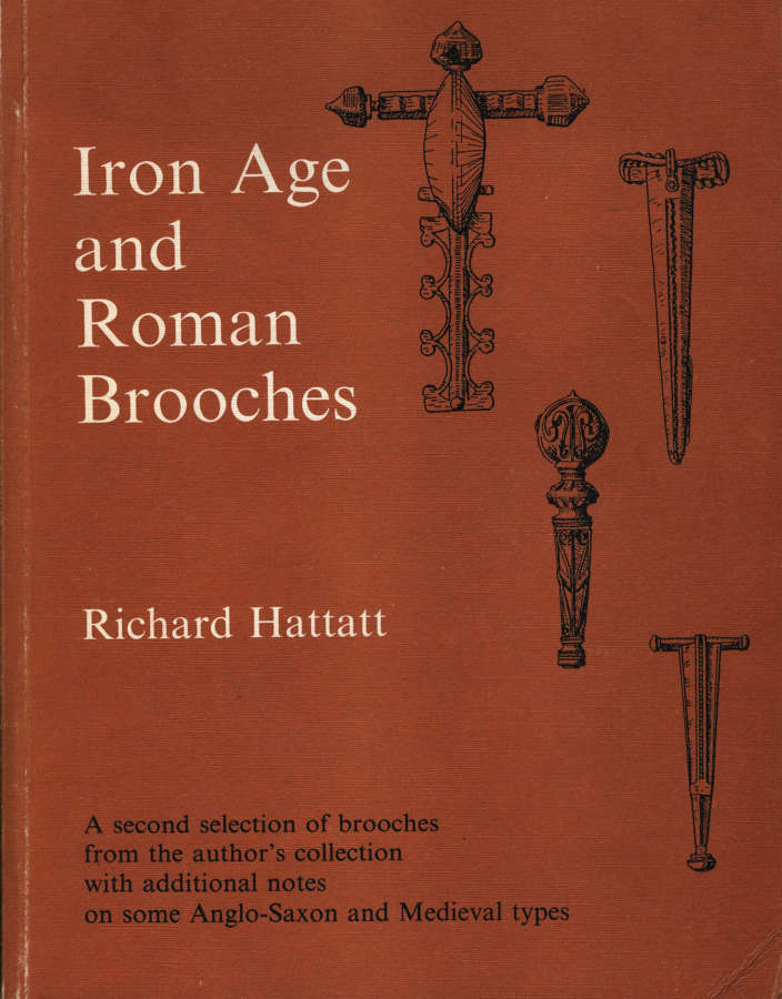 'Iron Age and Roman Brooches' by Richard Hattatt